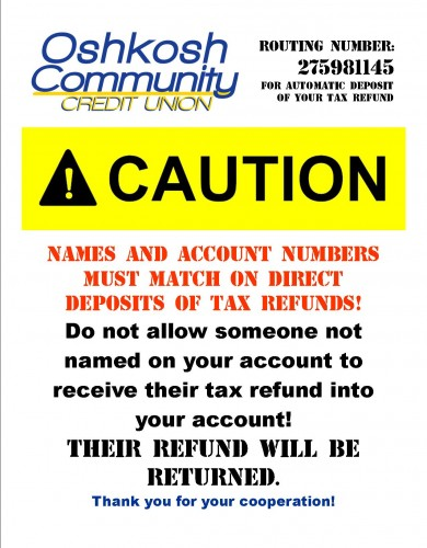 Caution: names and account numbers must match on direct deposite of tax refunds!